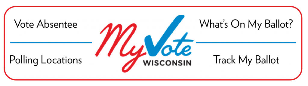 Link to My vote Wisconsin. Vote absentee. Polling locations. What's on my ballot? Track my ballot.